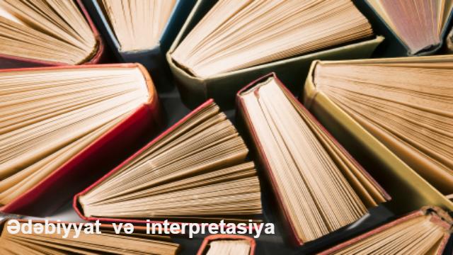 edebiyat ve onterpretacia